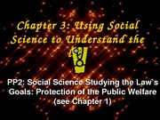 Ch3 PP2 Social Science Studying the Law's Goals (Protection of the Public Welfare) (3.30.08)