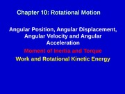 Chapter 10 _ Rotational Motion and Torque