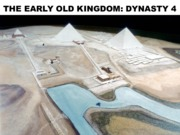 PPT17 - The Early Old Kingdom - Dynasty 4