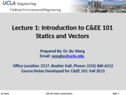 CEE101-Lecture 1-Introduction, Statics and Vectors