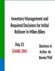 Day 21 - Inventory and Initial MikesBikes Decisions