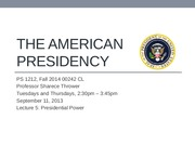 Lecture 5_PS1212_Fall2014_Presidential Power