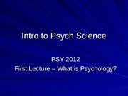Lecture Slides What is Psychology and History