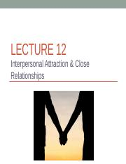 Lecture12_Interpersonal Attraction  Close Relationships_Students (1)