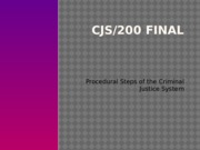 CJS200 Week 9 Final Project The Criminal Justice System