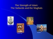 07 The Safavids and the Mughals