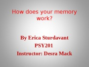 How does your memory work By Erica Sturdavant