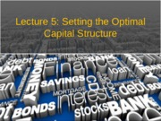 Lecture 5 Setting Optimal Cap Structure.pptx