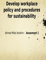 Develop workplace policy and procedures for sustainability - Ahmed Mido Ibrahim - Assesment 1b