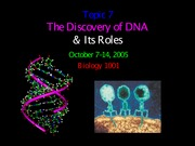7.0 Bacteria and the Discovery of DNA October 7, 2005