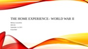 The Home experience– World War II