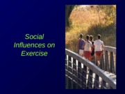Social Influences on Exercise Slides