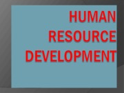 HUMAN  RESOURCE DEVELOPMENT (Presentation)