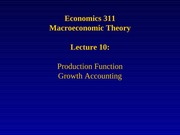 Lecture 10: Production Function Growth Accounting