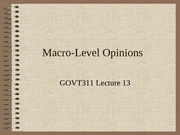GOVT311 Lecture 13 Macro Opinion
