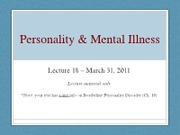 Lecture 18 - Personality & Mental Illness W11