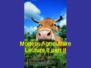 Lecture9_Modern Agriculture_partII
