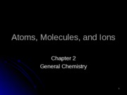 2 - Atoms, Molecules, and Ions Lecture