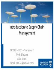 TBS908 - 2015 Tri2 - Week 1 - Introduction to Supply Chain Management.pdf