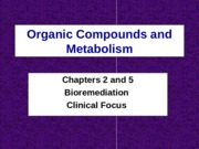 4. ch2 and 5Organic Compounds and Metabolismsp2013-1.ppt