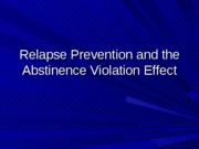 Lecture 6- Relapse Prevention