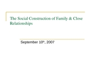 Sept 10 The Social Construction of Family & Close Relationships