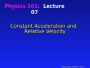 PHYS 101 Constant Acceleration and Relative Velocity Lecture