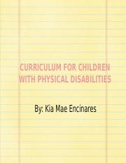 curriculumforchildrenwithphysicalhandicapped-140514223418-phpapp01.pptx