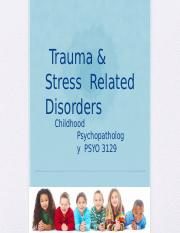 Class #16 (Mar 15, 2016) Trauma & Stress Related Disorders.pptx
