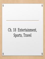 231 Ch18 Enter, Sports, Travel .ppt