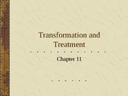 Transformation and Treatments