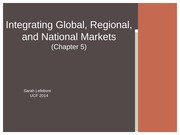 Chapter 5 - Integrating Global, Regional, and National Markets MAR 4156 - International Marketing