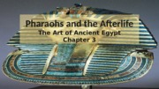 Chapter 3- Pharaohs and the Afterlife