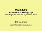 Role-play tips - LehmanMAR 3391 professional selling