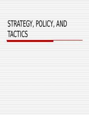 STRATEGY, POLICY, AND TACTICS.ppt