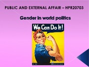 TOPIC 6 - GENDER IN WORLD POLITICS