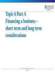 LB5212 Topic 6 Part A Financing the business short and long term considerations