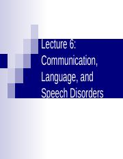 6. Communication, Language and Speech Disorders
