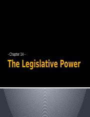 8 - The Legislative Power - Ch. 14.pptx