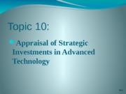 Topic+10+%28Appraisal+of+Strategic+Investments+in+Advanced+Te