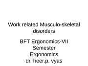 Work related Musculo-skeletal disorders2