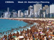 2308HSL - Week 10 - Destination Planning