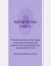 Essentials Chapter 15 - Hold High the Cross