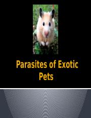 AHS 302 Lecture 16 Parasites of Exotic Pets S18.pptx