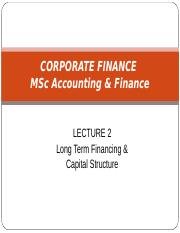 Lecture 2 - Long Term Financing and Capital Structure