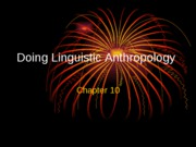 Linguistic Anth. Chapter 10