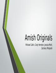 Amish Originals.pptx