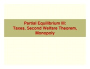 Class+13+Partial+Equilbrium+III+_Second+Welfare+Theorem%2C+Taxes%2C+Monopoly_