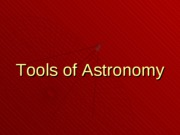 02 Tools of Astronomy