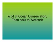 J Lecture 13 - A Bit of Ocean Conservation, Then Back to Wetlands